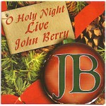 John Berry - O Holy Night Live